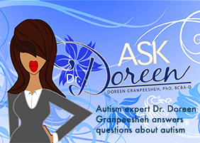 Ask Dr. Doreen: Autism expert answers questions about autism.